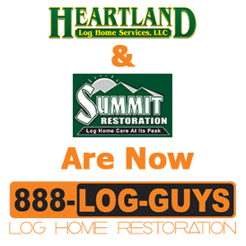 Heartland & Summit Restoration Are Now 888-Log Guys